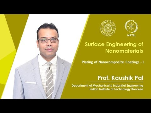 Lecture 33-Plating of Nanocomposite Coatings - I