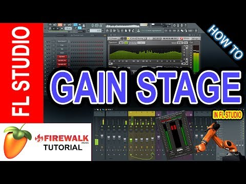 How To Mix (part 1):  GAIN STAGING    (FL Studio tutorial)