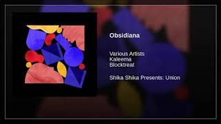 Kaleema - Obsidiana ( Feat. Blocktreat ) ( 2018 ) dinle ve mp3 indir
