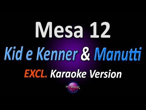 MESA 12 (Karaoke Version) - Kid & Kenner (feat Manutti) (com letra)