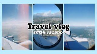 Travel Vlog *small Vacation