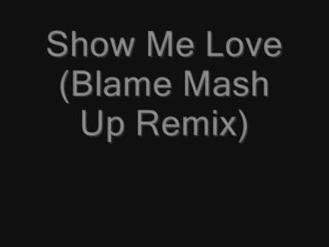 SHOW ME LOVE (Blame Mash Up Remix) - Robin S