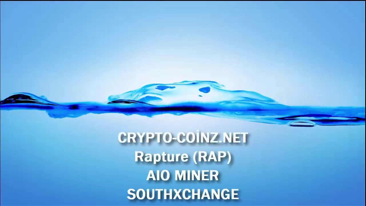 Aio Miner rapture coİn-crypto-coİnz-southxchange-aio miner - youtube