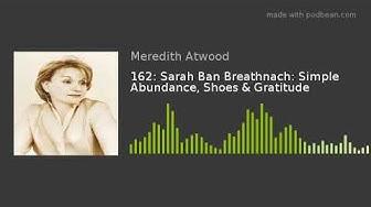 162: Sarah Ban Breathnach: Simple Abundance, Shoes & Gratitude