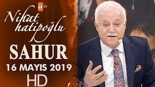 Nihat Hatipoğlu ile Sahur - 16 Mayıs 2019