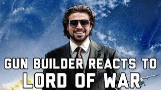 Gun Builder Reacts to Lord of War (2005)