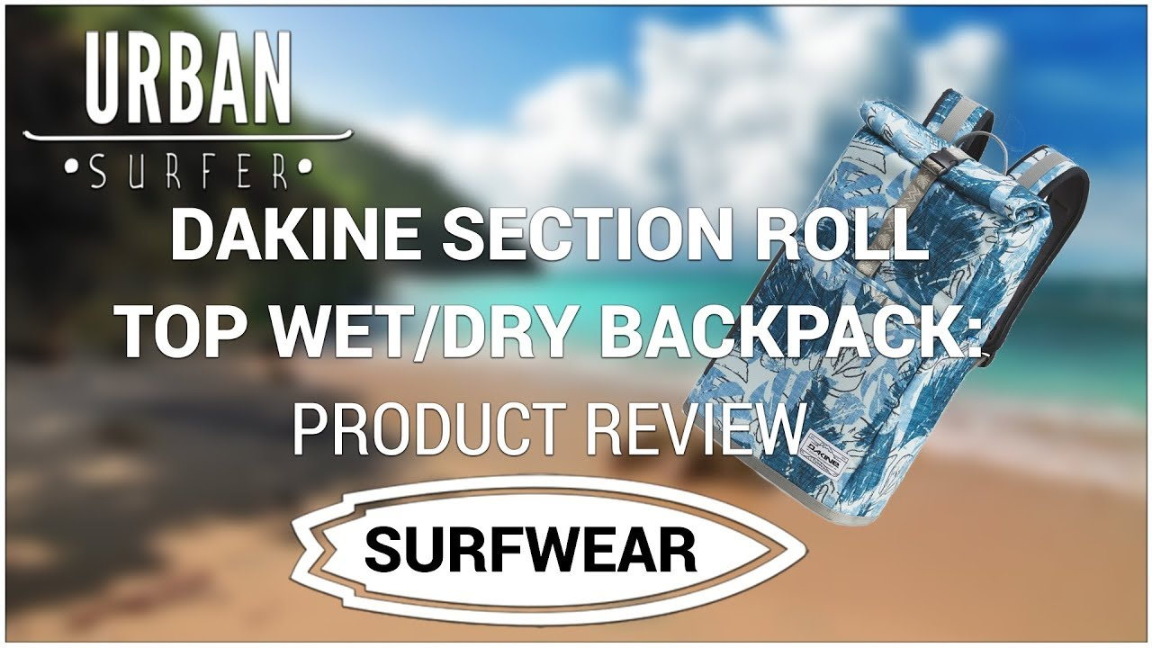 f2bb59f7df27b Dakine Section Roll Top Backpack Product review - YouTube