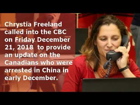 Chrystia Freeland Finally Speaks to China's Ambassador Dec 21, 2018