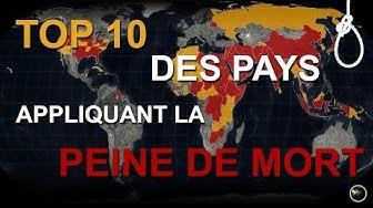 TOP 10 DES PAYS APPLIQUANT LA PEINE DE MORT