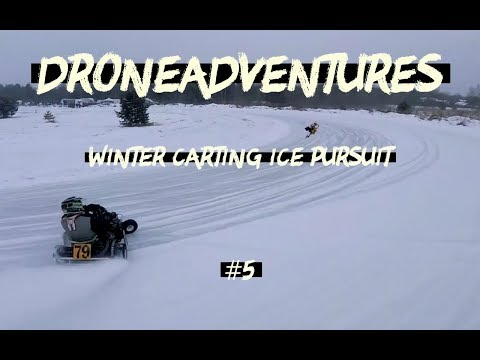 #5 DRONEADVENTURES - WINTER CARTING ICE PURSUIT