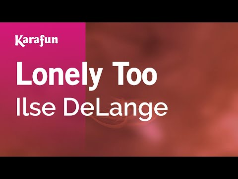 Karaoke Lonely Too - Ilse DeLange *