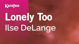 Watch Ilse Delange Lonely Too video