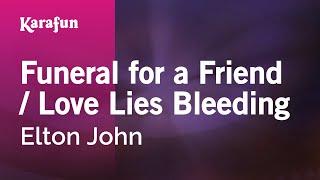 Karaoke Funeral for a Friend/Love Lies Bleeding - Elton John *
