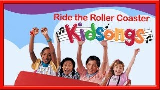 Ride the Roller Coaster part 1 by Kidsongs