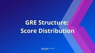 GRE Structure: Score Distribution | Kaplan Test Prep