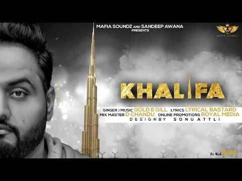 Khalifa – Gold E Gill   Full Song   Mafia Soundz   Latest Punjabi Songs 2017