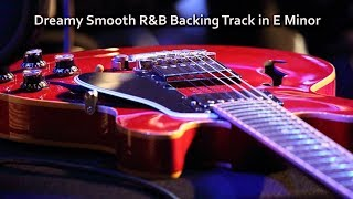 Dreamy Smooth RnB Backing Track in E Minor