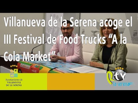 """Villanueva de la Serena acoge el III Festival de Food Trucks """"A la Cola Market"""""""