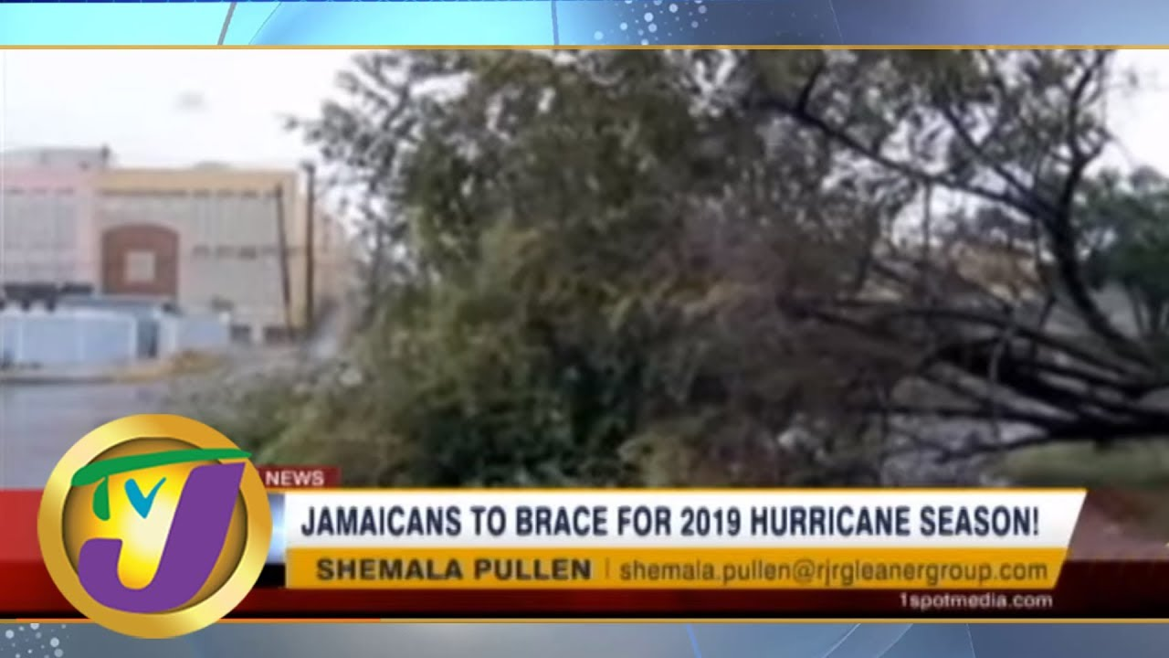 TVJ News: Jamaicans to Brace for 2019 Hurricane Season! - June 1 2019