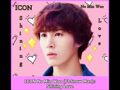 [ICON] No Min Woo (Ft  Snow Man)-Shining Love/HUNSUB