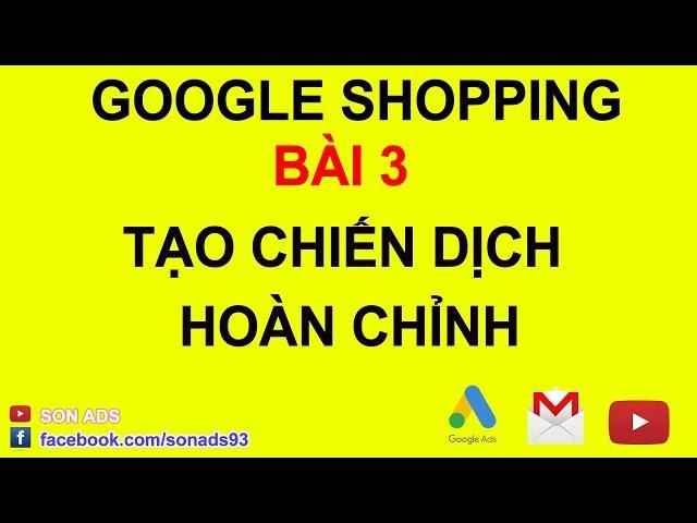 [SON ADS] Tạo Chiến Dịch Google Shopping Từ A Đến Z 2020 – Bài 3