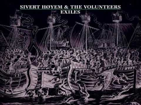 Sivert Høyem & The Volunteers - Exiles (Full Album)