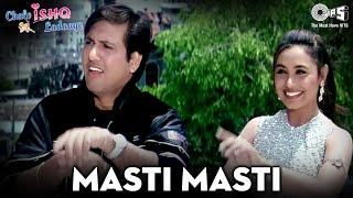 Masti Masti - Chalo Ishq Ladaaye | Govinda & Rani Mukherjee | Sonu Nigam & Alka Yagnik