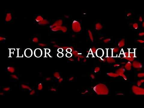Floor 88 - Aqilah lirik lagu (viral)