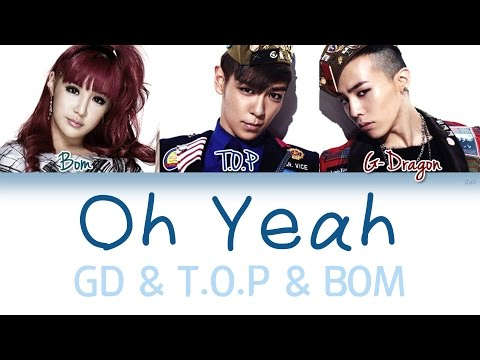 GD&TOP - Oh Yeah Ft.Park Bom | Han/Rom/Eng | Color Coded Lyrics |