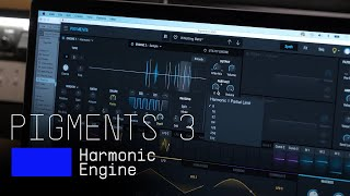 Tutorials | Pigments 3 - Episode 7: Harmonic Engine