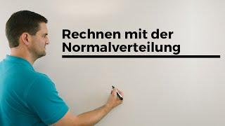 Rechnen mit der Normalverteilung, Anschaulich, Stochastik, Gauß-Verteilung, Mathe by Daniel Jung