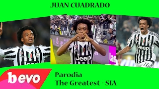 JUAN CUADRADO - Parodia The Greatest (Sia) - Andrea Oleari