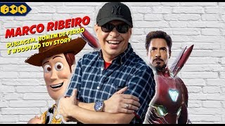 Marco Ribeiro: Bate Papo sobre dublagem, Homem de Ferro e Toy Story
