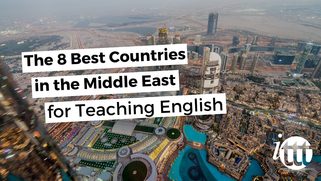The 8 Best Countries in the Middle East for Teaching English Abroad | ITTT  TEFL BLOG