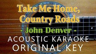 Take Me Home, Country Roads - John Denver [Acoustic Karaoke]