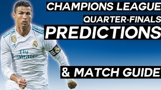UEFA Champions League Quarter-Finals Predictions: The Ultimate Guide to the Champions League!