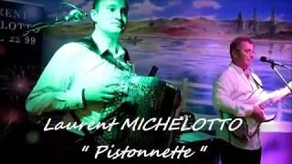 "Laurent MICHELOTTO ""Pistonnette"""