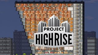 Project Highrise PC 60FPS Gameplay | 1080p