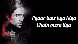 Pyaar Tune Kya Kiya Chain Mera Liya - Jubin Nautiyal Mp3 Song Download