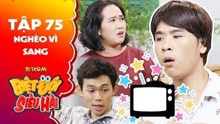 Biệt đội siêu hài | tập 75 -Tiểu phẩm: Minh Ngọc bị Hồng Thanh, Cẩm Hà gài kèo rửa tivi và kết đắng