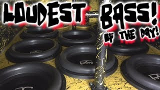 the LOUDEST BASS of the day! CRAZY car audio! BIG SUBS Tons of POWER 6th Order Bandpass