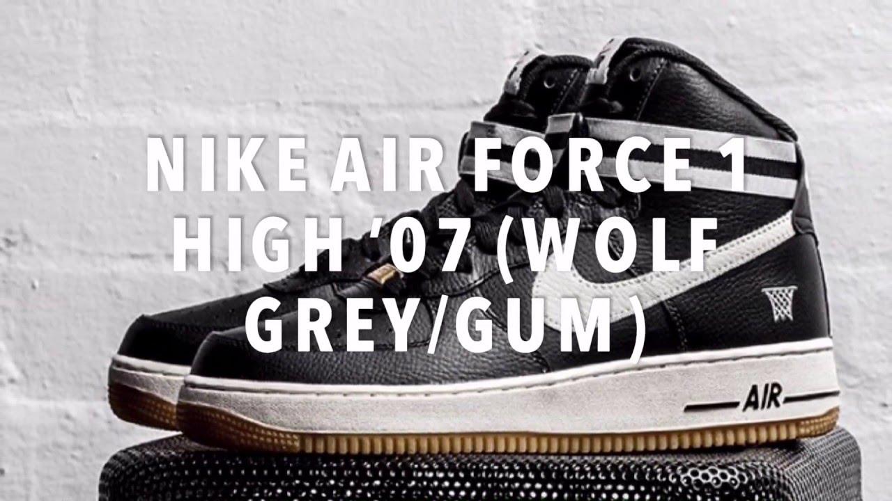 NIKE AIR FORCE 1 HIGH '07 (WOLF GREY/GUM) SNEAKERS NEWS YouTube