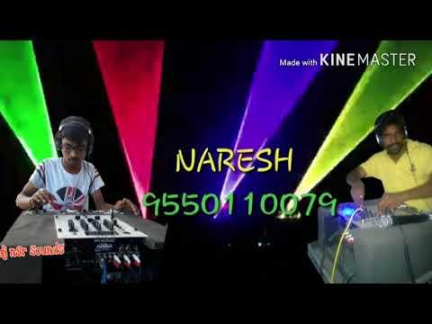 jajiri jajiri jajiri oyamma  DJ NARESH NSR SOUNDS  9550110079