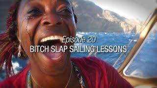 Winded Voyage 4 | Episode 20 | Bitch Slap Sailing Lesson