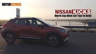 Nissan Kicks World Cup Wish Car -Tour of Delhi | MotorScribes Originals
