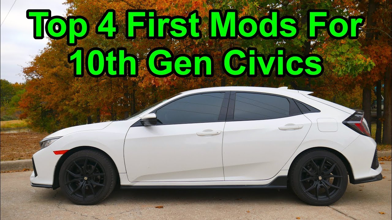 top 4 first mods for 10th gen honda civics youtube. Black Bedroom Furniture Sets. Home Design Ideas