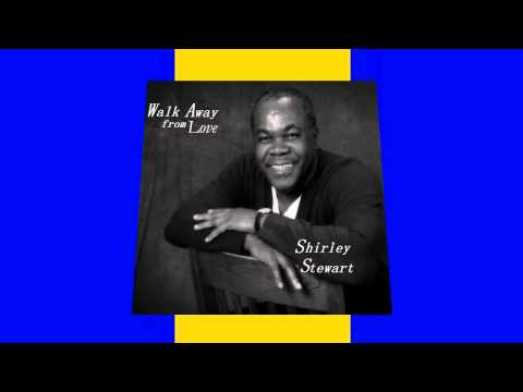 Walk Away From Love - Shirley Stewart