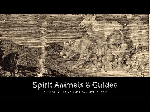 Spirit Animals & Divine Guides: Animism & Native American Mythology
