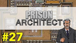 Prison Architect #27 - Tool Cleanup