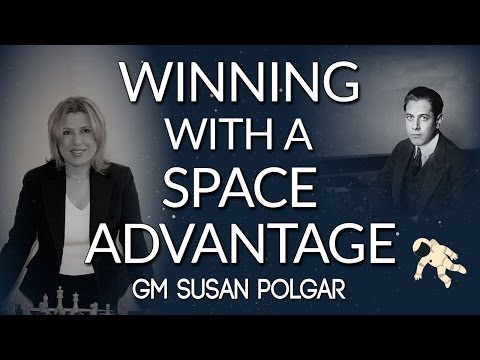 Capablanca's Method for Winning 🏅 With a Space Advantage - GM Susan Polgar